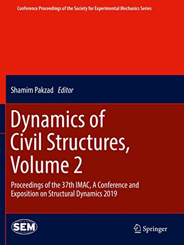 Dynamics of Civil Structures, Volume 2: Proceedings of the 37th Imac, a Conference and Exposition on Structural Dynamics 2019