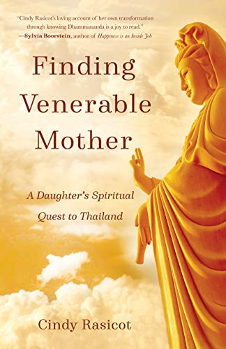 Finding Venerable Mother: A Daughter's Spiritual Quest to Thailand by [Cindy Rasicot]