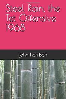 Steel Rain, the Tet Offensive 1968