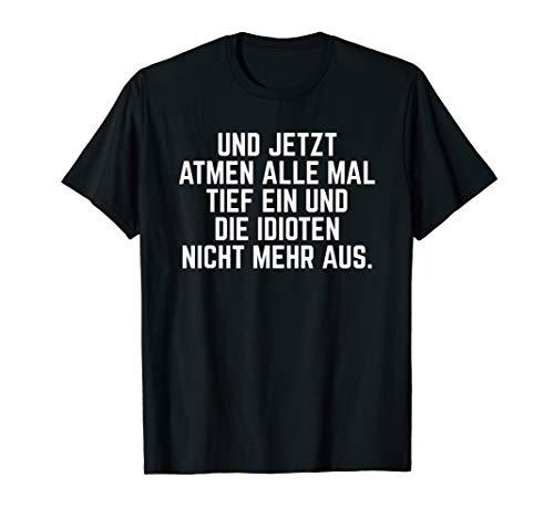 Böse Ironie Sarkasmus Shirt & ironisch sarkastischer Spruch T-Shirt