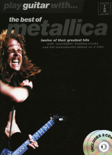 Play Guitar With... The Best Of Metallica (TAB) (Book, 2 CD): Sammelband, CD (2) für Gitarre (Play Guitar With Tab Book & CD)