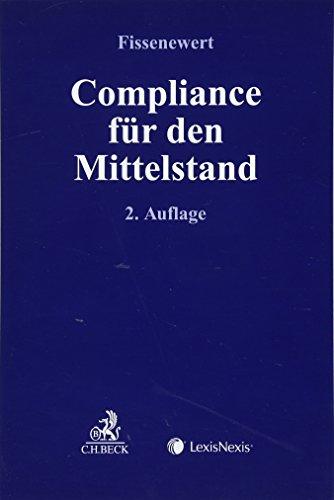 Compliance für den Mittelstand (Compliance für die Praxis)