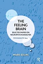 the feeling brain selected papers on neuropsychoanalysis