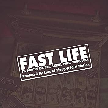 Fastlife (feat. PorterBoii, Nappy KCG, Skrill Will, Lucc & Yung Rico)