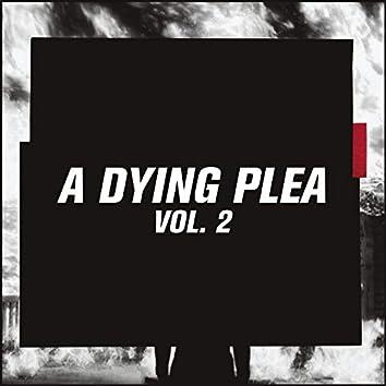 A Dying Plea Vol. 2