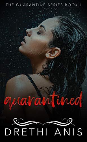 Quarantined: A Forbidden Dark Romance (Book 1 of The Quarantine Series)