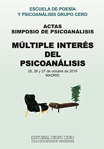 MÚLTIPLE INTERÉS DEL PSICOANÁLISIS: simposio de psicoanálisis