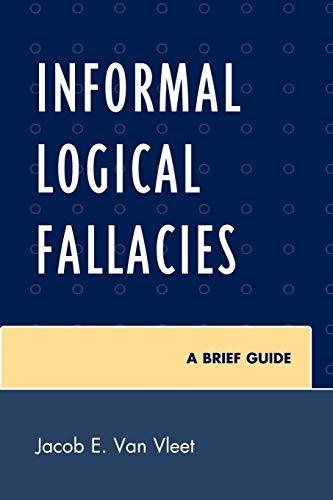 Informal Logical Fallacies: A Brief Guide