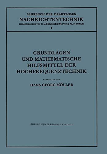 Grundlagen und Mathematische Hilfsmittel der Hochfrequenztechnik (Lehrbuch der drahtlosen Nachrichtentechnik (1), Band 1)
