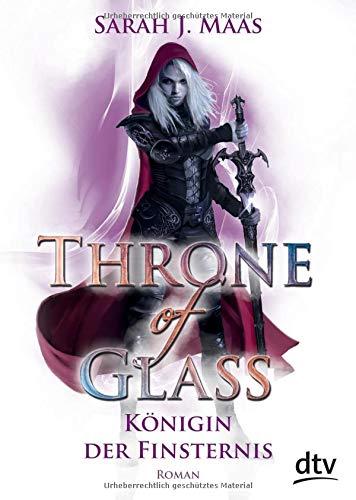 Throne of Glass 4 - Königin der Finsternis: Roman (Die Throne of Glass-Reihe, Band 4)