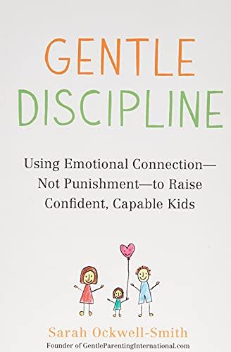 Gentle Discipline: Using Emotional …