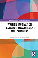 Writing Motivation Research, Measurement and Pedagogy (Routledge Research in Language Education)