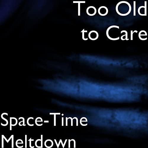 Too Old to Care
