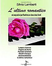 L'ultimo romantico: Sei composizioni per Pianoforte (Italian Edition)