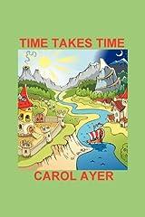 Time Takes Time Paperback