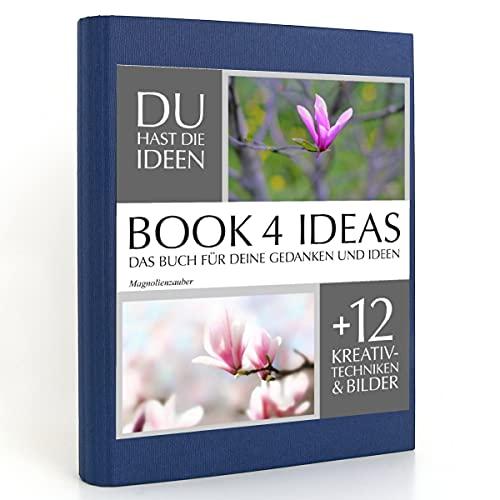 BOOK 4 IDEAS classic | Magnolienzauber, Notizbuch, Bullet Journal mit Kreativitätstechniken und Bildern, DIN A5
