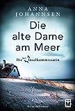 Die alte Dame am Meer (Die Inselkommissarin, Band 3) - Anna Johannsen