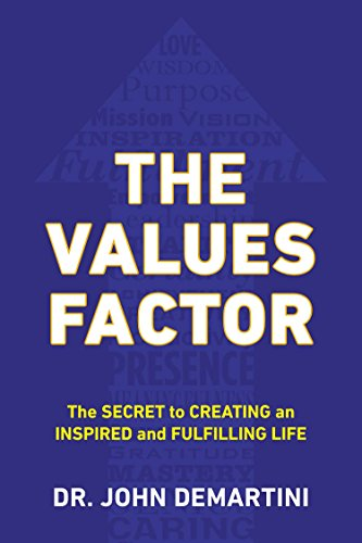 The Values Factor: The Secret to Creating an Inspired and Fulfilling Life