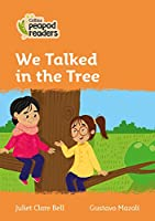 Level 4 - We Talked in the Tree (Collins Peapod Readers)