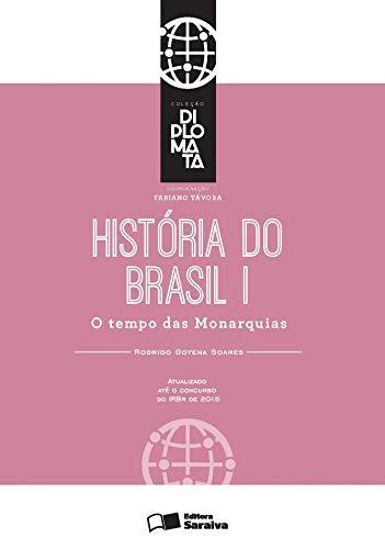 História do Brasil I: O tempo das monarquias