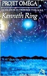 Le projet Oméga - Expériences du troisième type NDE de Kenneth Ring ( 1 mars 1994 ) de Kenneth Ring