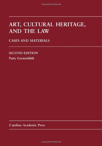Art, Cultural Heritage, and the Law: Cases and Materials