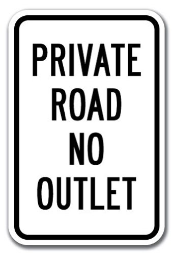 Private Road No Outlet Sign 12 x 18 Heavy Gauge Aluminum Signs by SignMission