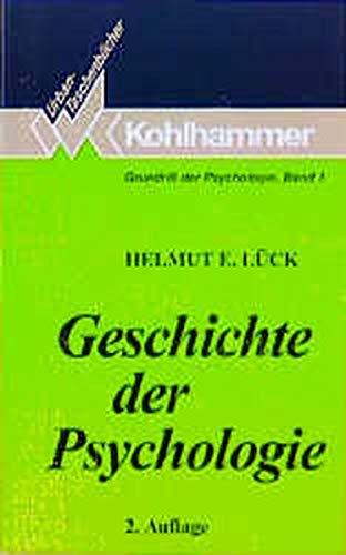 Grundriss der Psychologie / Geschichte der Psychologie: Strömungen, Schulen, Entwicklungen (Urban-Taschenbücher)
