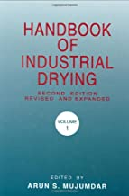 Handbook of Industrial Drying, Second Edition, Revised and Expanded, Volume 1