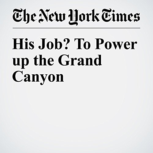 His Job? To Power up the Grand Canyon audiobook cover art