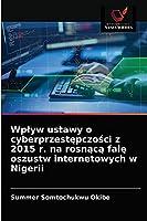 Wpływ ustawy o cyberprzestępczości z 2015 r. na rosnącą falę oszustw internetowych w Nigerii