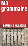 Ma grammaire (French Edition)