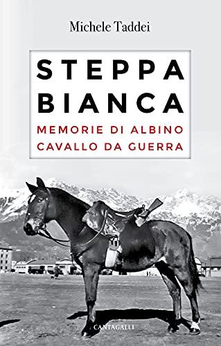 Steppa bianca. Memorie di Albino cavallo da guerra