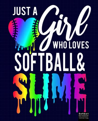 """Compare Textbook Prices for Just A Girl Who Loves Softball and Slime Notebook: Softball Baseball Journal, Softball Players Notebook, Softball Gifts, Softball Girls Birthday ... 120 Pages 7.5"""" X 9.25"""" Wide Ruled Line Paper  ISBN 9798490620136 by Note, Softball"""