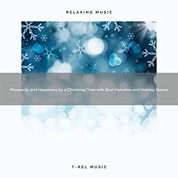 Prosperity and Happiness by a Christmas Tree with Best Melodies and Holiday Noises