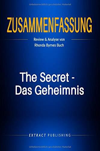Zusammenfassung: The Secret - Das Geheimnis: Review & Analyse von Rhonda Byrnes Buch