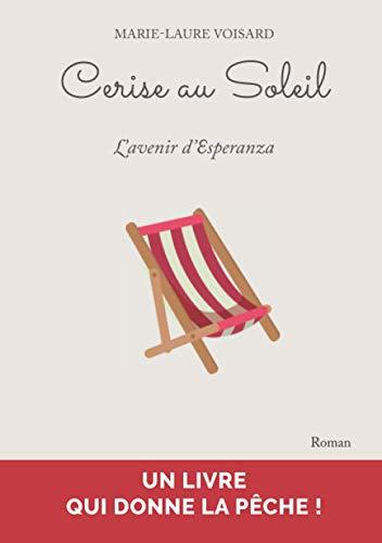 Cerise au Soleil: L'avenir d'Esperanza