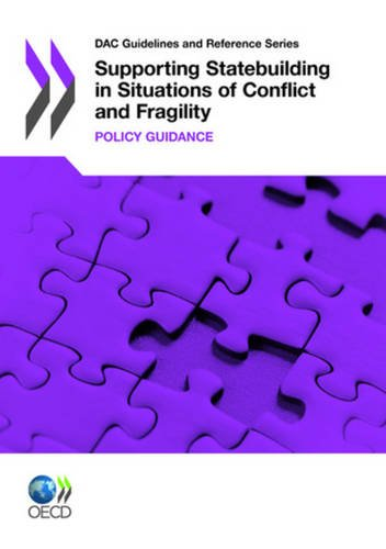 Supporting Statebuilding in Situations of Conflict and Fragility: Policy Guidance