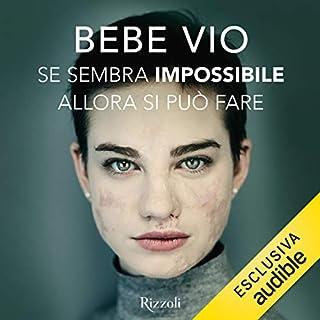 Se sembra impossibile allora si può fare                   Di:                                                                                                                                 Beatrice Vio                               Letto da:                                                                                                                                 Francesca Agostini                      Durata:  5 ore e 51 min     144 recensioni     Totali 4,6
