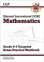 Edexcel International GCSE Maths Grade 8-9 Targeted Exam Practice Workbook (includes Answers)