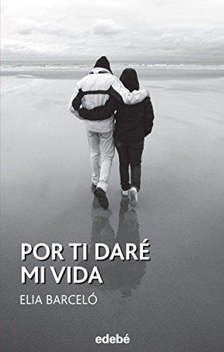 Por ti daré mi vida de Elia Barceló