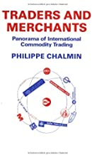 Traders And Merchants: Panorama of International Commodity Trading