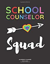 School Counselor Academic Planner 2019-2020: Funny Appreciation Gifts Ideas for Counseling Teacher Monthly Weekly and Daily Organizer with Agenda Calendar and Classroom Notes