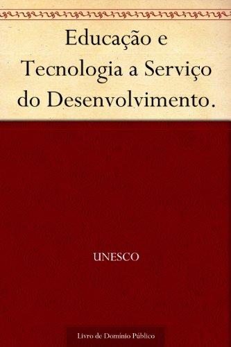 Educação e Tecnologia a Serviço do Desenvolvimento.