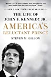 America's Reluctant Prince: The Life of John F. Kennedy Jr. (English Edition)