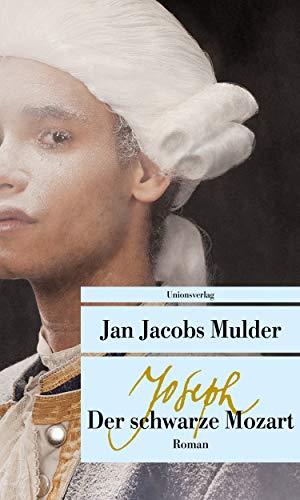 Joseph, der schwarze Mozart: Roman (Unionsverlag Taschenbücher)
