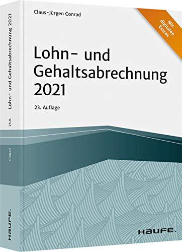Lohn- und Gehaltsabrechnung 2021 (Haufe Fachbuch)