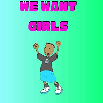 WE Want Girls