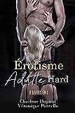 ÉROTISME ADULTE HARD: 8 LIVRES EN 1: COLLECTION D'HISTOIRES INTERDITES DE SEXE EXTRÊME