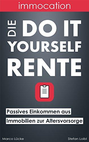 immocation – Die Do-it-yourself-Rente: Passives Einkommen aus Immobilien zur Altersvorsorge.